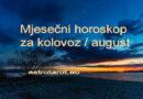 Mjesečni horoskop za kolovoz / august 2021