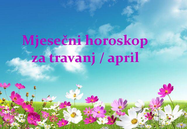 Mjesečni horoskop za travanj / april