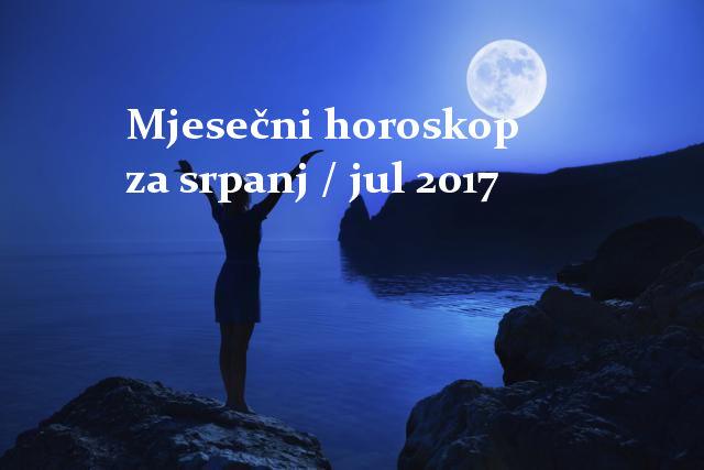 mjesečni horoskop za srpanj / jul 2017
